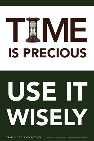 Time is Precious - Use It Wisely
