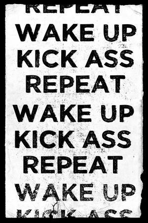 Wake Up, Kick Ass, Repeat