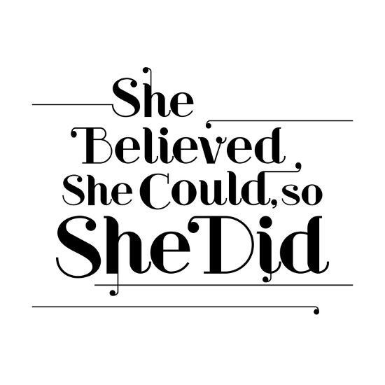 She Believed She Could, So She Did Posters at AllPosters.com