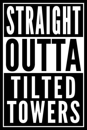 Straight Outta Tilted Towers