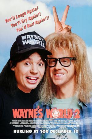 Wayne's World 2 [1993], directed by STEPHEN SURJIK.