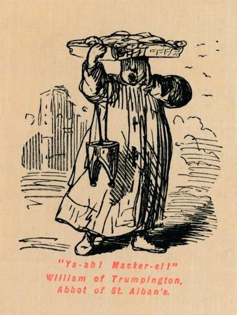 'Ya-ah! Macker-el! William of Trumpington, Abbot of St. Alban's',