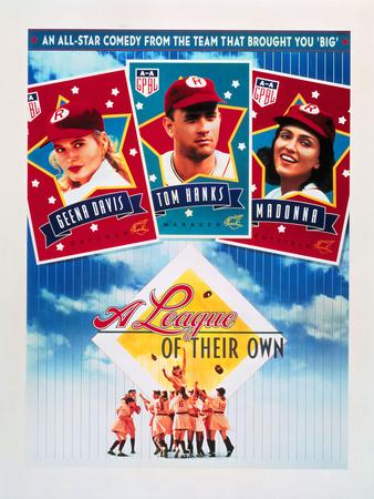 A LEAGUE OF THEIR OWN [1992], directed by PENNY MARSHALL.