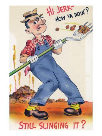 Comic Cartoon - Hi Jerk, Still Slinging It; Man Shoveling Poo
