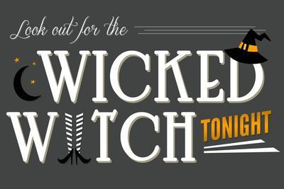 Look Out for the Wicked Witch - Happy Halloween